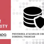 Blog Mida Soft Post - Prevenirea atacurilor cibernetice in domeniul financiar